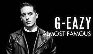 G-Eazy – Almost Famous