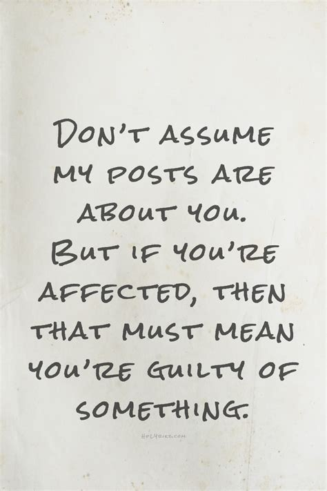 Re Assume by Quot Don T Assume My Posts Are About You But If You Re