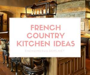 Country Living Dining Room Ideas by French Country Kitchen Ideas The Home Builders