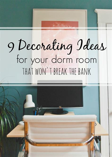 Cheap & Easy Decorating Ideas For Small Dorm Rooms