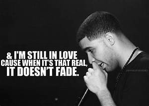 love Drake quote quotes real DRIZZY in love fade still in ...