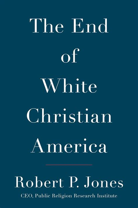 The End Of White Christian America  Book By Robert P