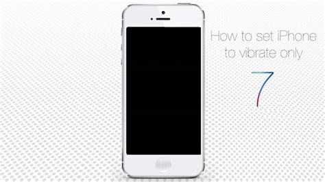 vibration settings iphone how to set iphone to vibrate only