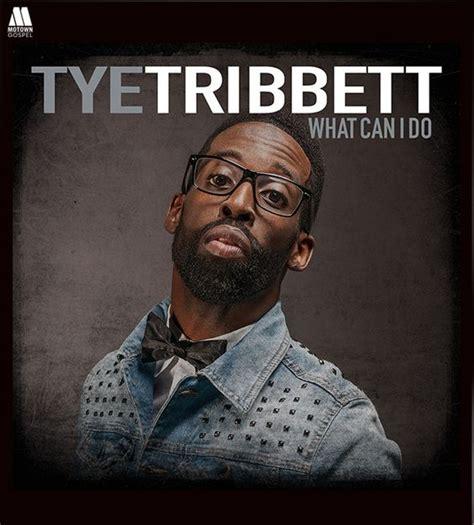 Audio Tye Tribbett What Can I Do [lyrics + Download]