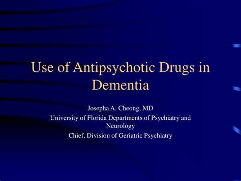 Ppt Use Of Antipsychotic Drugs In Dementia Powerpoint