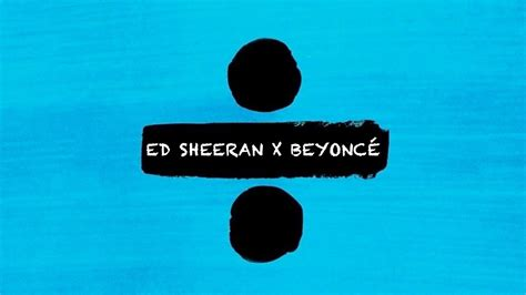 Ed Sheeran  Shape Of You Vs Beyoncé  Crazy In Love Ft