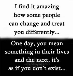 I find it amazing how some people can change - Love and ...