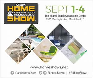 Miami home design and remodeling show 9 1 17 9 2 17 9 3 for Home design and remodeling show