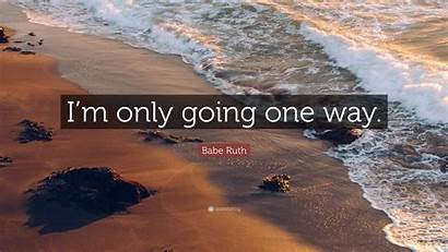 Ruth Babe Going Way Quote Wallpapers Quotefancy