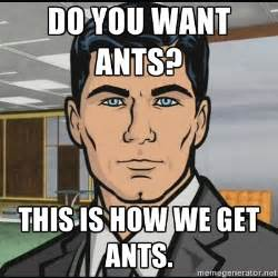 do you want ants your meme