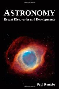 Book Review: Astronomy - Recent Discoveries & Developments ...