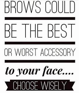 Brow quote … ... Draw Eyebrows Quotes
