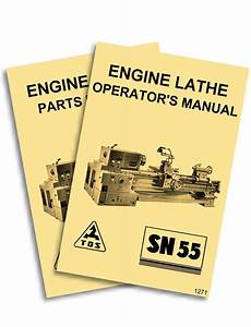 Tos Sn55 Engine Metal Lathe Owner U0026 39 S Instructions And Parts