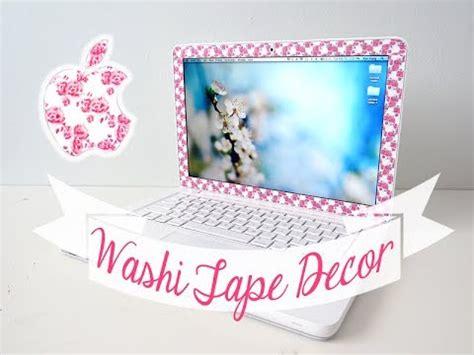 laptop decorating ideas diy washi tape laptop decor youtube