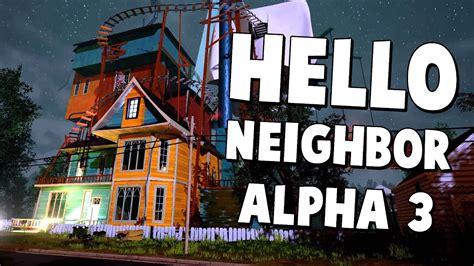 completing the new alpha 3 update hello neighbor alpha 3 walkthrough
