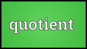 Quotient Meaning - YouTube