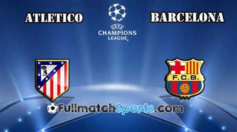 FULL MATCH Atletico Madrid vs Barcelona UCL 2016