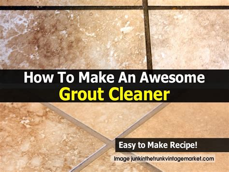 How To Make An Awesome Grout Cleaner