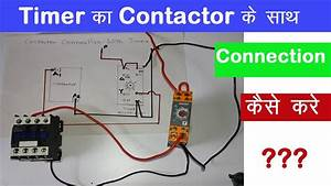 Contactor And Timer Connection In Hindi