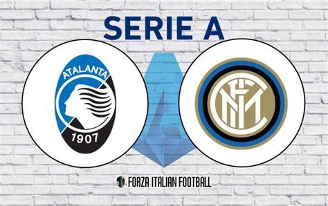 Atalanta v Inter: Probable Line-Ups and Key Statistics ...