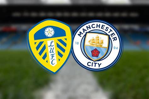 Leeds vs Man City: Premier League prediction, TV channel ...