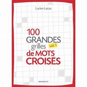 Prix De Court Mots Croisés : 100 grilles de mots crois s volume 1 tome 1 broch lucien lacau achat livre achat prix ~ Medecine-chirurgie-esthetiques.com Avis de Voitures
