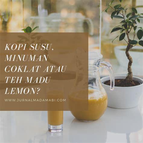 10 manfaat dan khasiat ramuan lemon dan madu saat puasa. Kopi Susu, Minuman Coklat atau Teh Madu Lemon? - Jurnal Madamabi