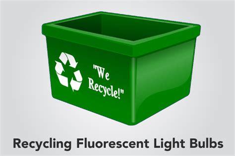 how do i recycle fluorescent light bulbs recycling fluorescent light bulbs