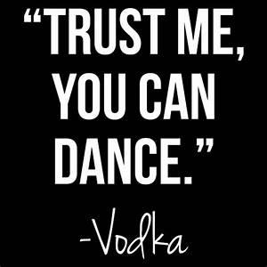 Trust Me You Can Dance - Vodka - T Shirt