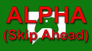 8th July    Alpha Skip Ahead Ring    A New System Update