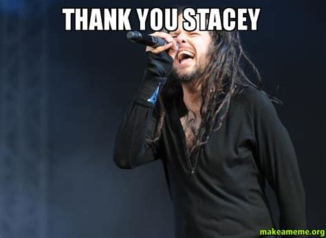 Stacey Meme - thank you stacey make a meme