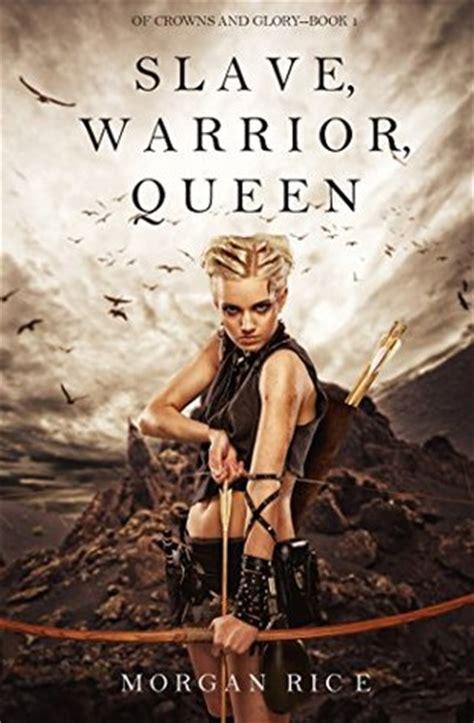 slave warrior queen  crowns  glory   morgan rice