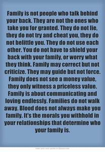 family is not who talk your back they are not the ones who take you for granted