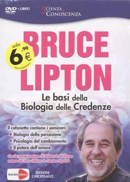 bruce lipton biologia delle credenze cellule innamorate il pensiero di bruce lipton sull