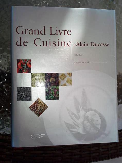 grand livre de cuisine alain ducasse le grand livre de la cuisine 2001 catawiki