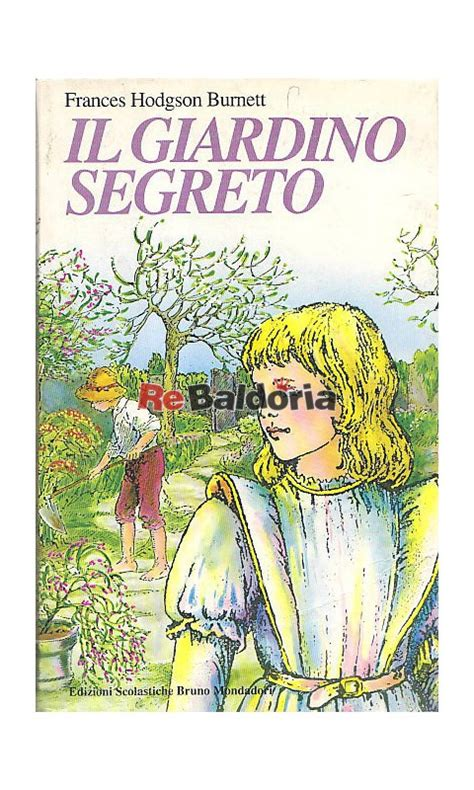 libro giardino segreto il giardino segreto frances hodgson burnett