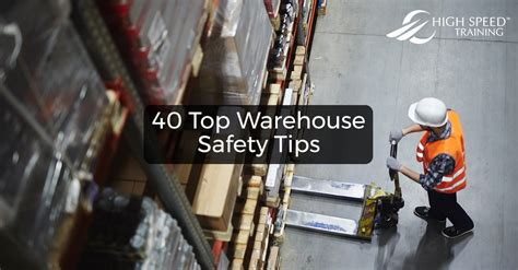 warehouse safety procedures  top tips high speed