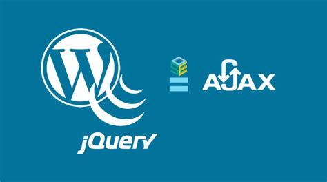 Come Effettuare Richieste Ajax Con Wordpress E Jquery