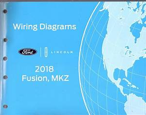 2018 Ford Fusion  Lincoln Mkz Factory Oem Wiring Diagram