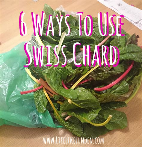 6 Ways To Use Swiss Chard  Life Like Lunden