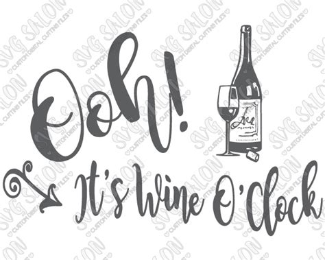 wine glass sayings svg ooh it 39 s wine o 39 clock cutting file in svg eps dxf jpeg