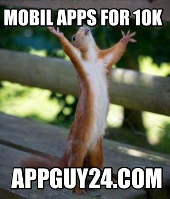 Apps For Memes - meme creator mobil apps for 10k appguy24 com meme generator at memecreator org