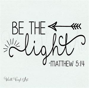 Be the light Matthew 5:14 Vinyl Decal Wall Art Home Decor
