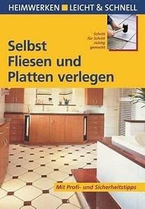 Fliesen Selbst Verlegen : selbst fliesen und platten verlegen von erich h heimann buch ~ Orissabook.com Haus und Dekorationen