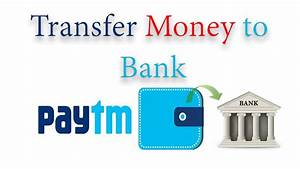 How To Transfer Money From Paytm To Your Bank Account