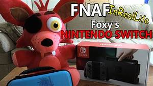 Fnaf Plush In Real Life Foxy 39 S Nintendo Switch Youtube