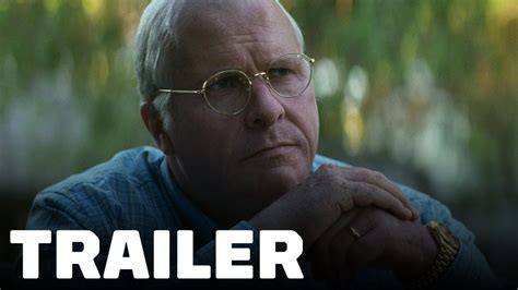 Christian Bale Dick Cheney Vice Official Trailer