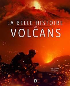 La Belle Histoire : la belle histoire des volcans de boeck sup rieur ~ Melissatoandfro.com Idées de Décoration