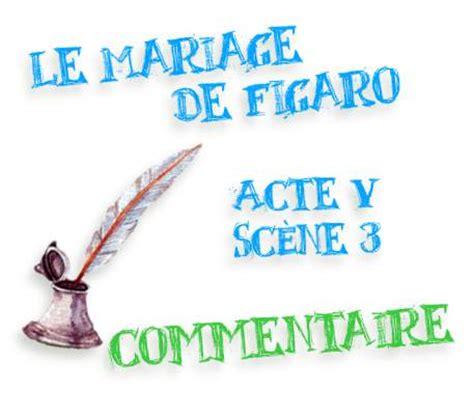 le mariage de figaro analyse acte 1 scène 8 le mariage de figaro acte v sc 232 ne 3 analyse