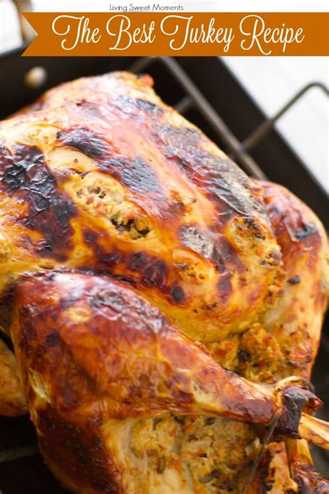 best thanksgiving recipe the world s best turkey recipe a tutorial living sweet moments